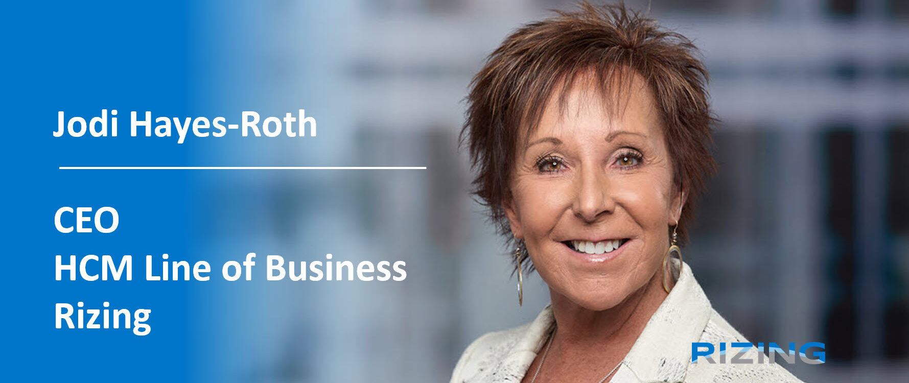 Rizing announces Jodi Hayes-Roth as CEO of Human Capital Management Line of Business featured image
